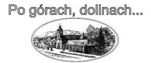 """""""PO GÓRACH, DOLINACH..."""""""
